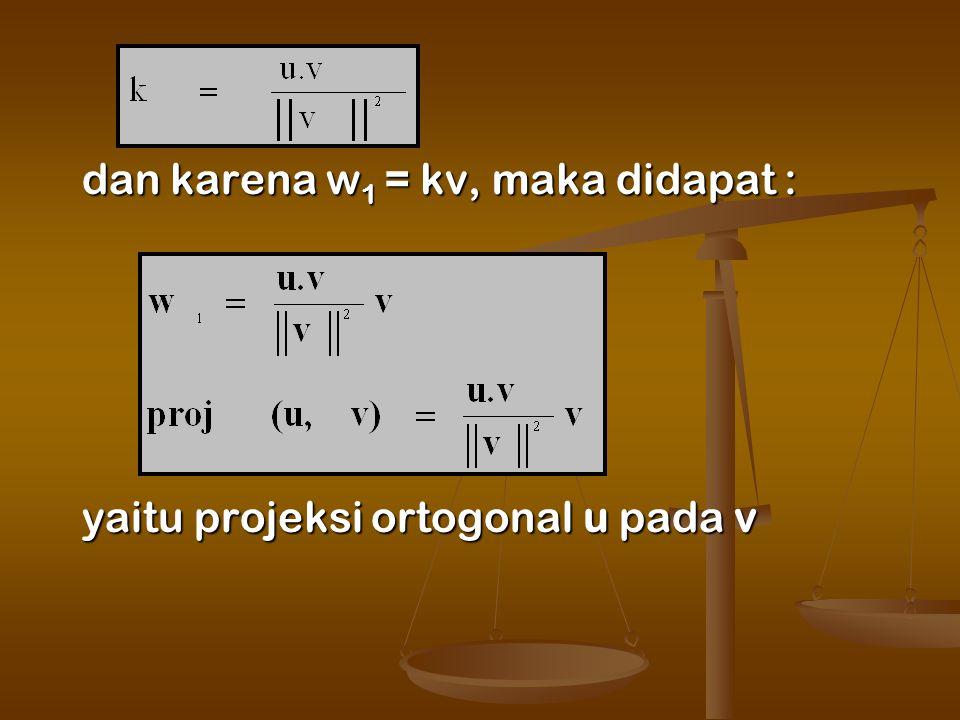 dan karena w1 = kv, maka didapat :