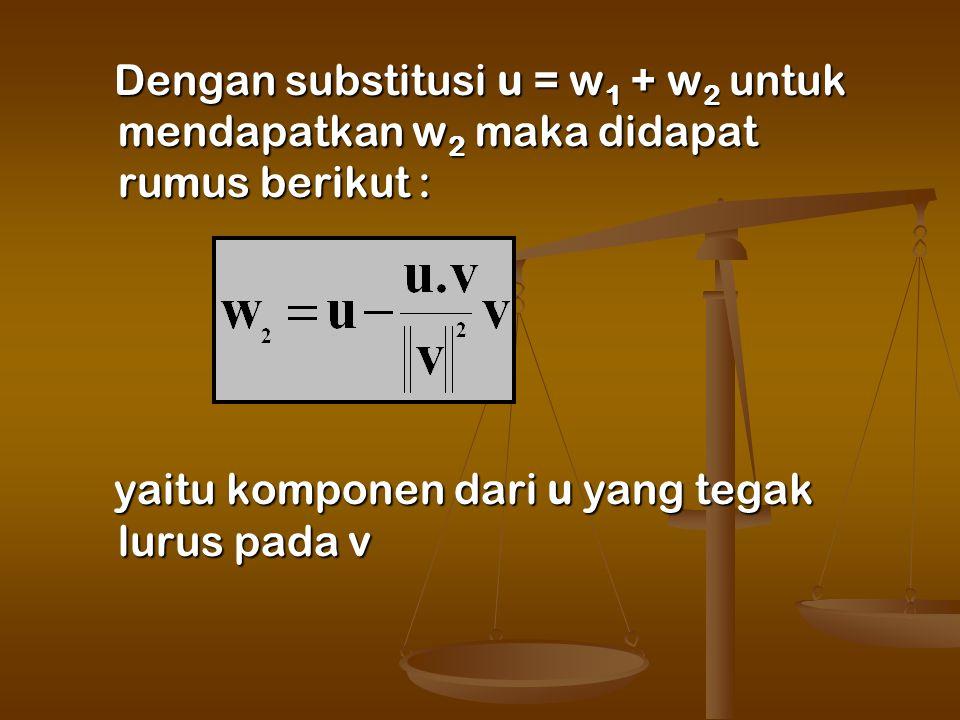 Dengan substitusi u = w1 + w2 untuk mendapatkan w2 maka didapat rumus berikut :