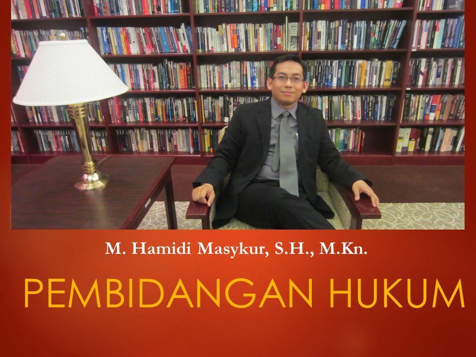 M. Hamidi Masykur, S.H., M.Kn. PEMBIDANGAN HUKUM