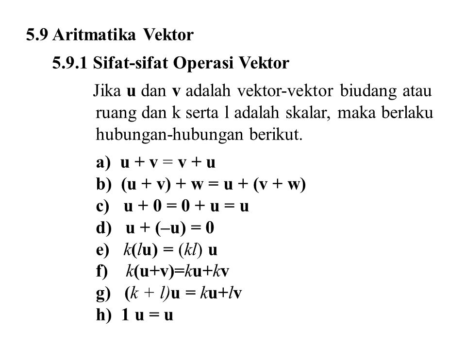 5.9 Aritmatika Vektor 5.9.1 Sifat-sifat Operasi Vektor.
