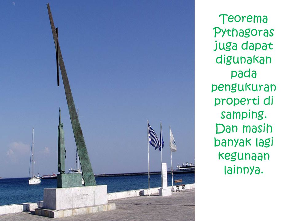 Teorema Pythagoras juga dapat digunakan pada pengukuran properti di samping.