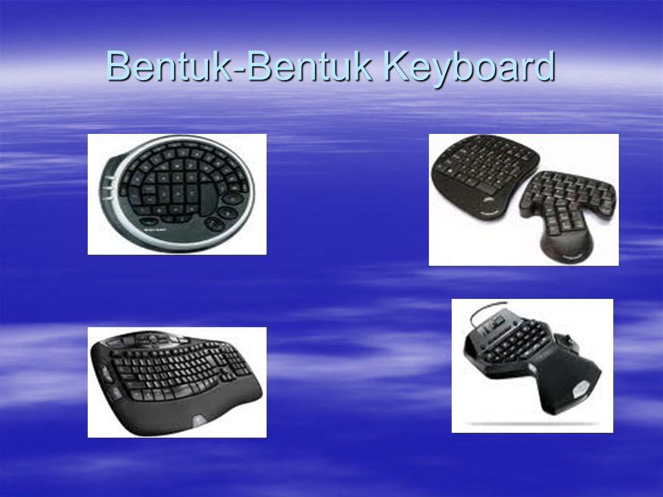 Bentuk-Bentuk Keyboard