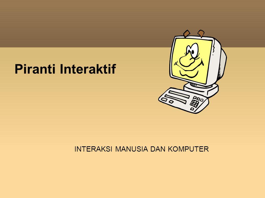 Piranti Interaktif INTERAKSI MANUSIA DAN KOMPUTER