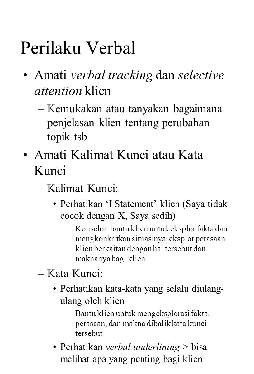 Perilaku Verbal Amati verbal tracking dan selective attention klien