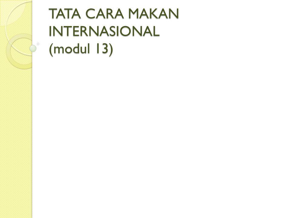 TATA CARA MAKAN INTERNASIONAL (modul 13)
