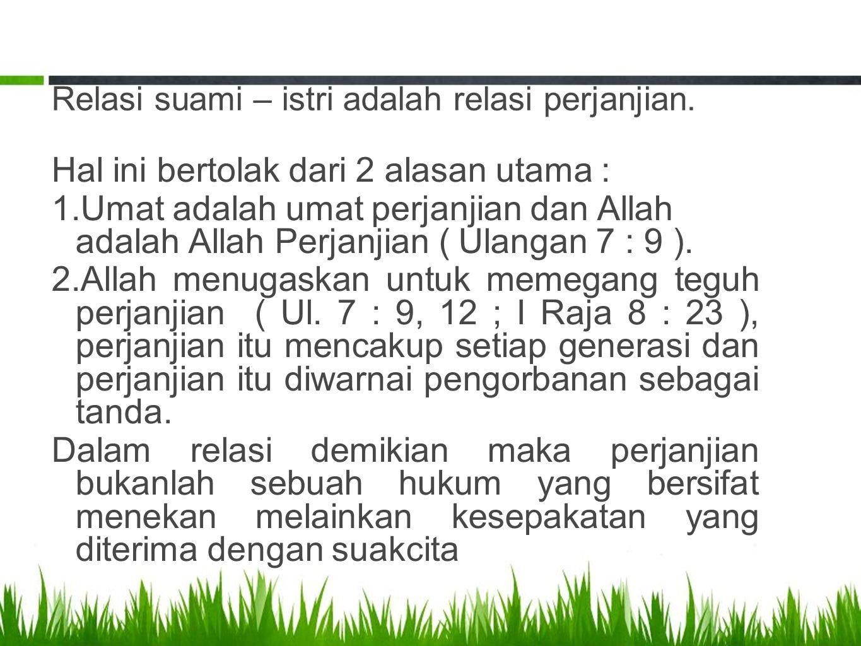 Relasi suami – istri adalah relasi perjanjian.
