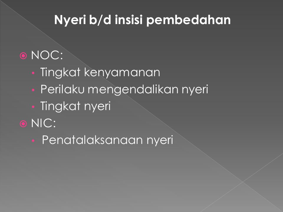 Nyeri b/d insisi pembedahan