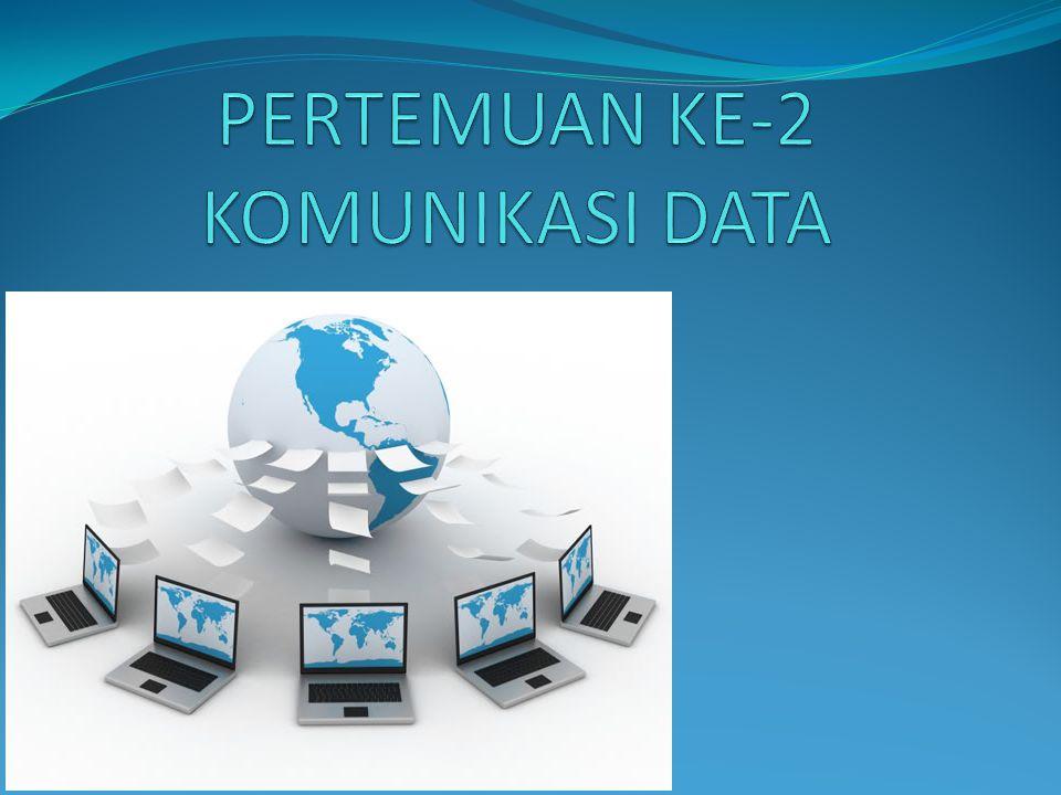 PERTEMUAN KE-2 KOMUNIKASI DATA