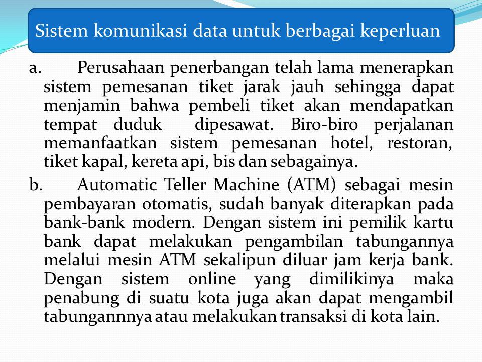 Sistem komunikasi data untuk berbagai keperluan