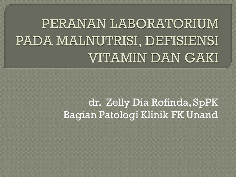 PERANAN LABORATORIUM PADA MALNUTRISI, DEFISIENSI VITAMIN DAN GAKI