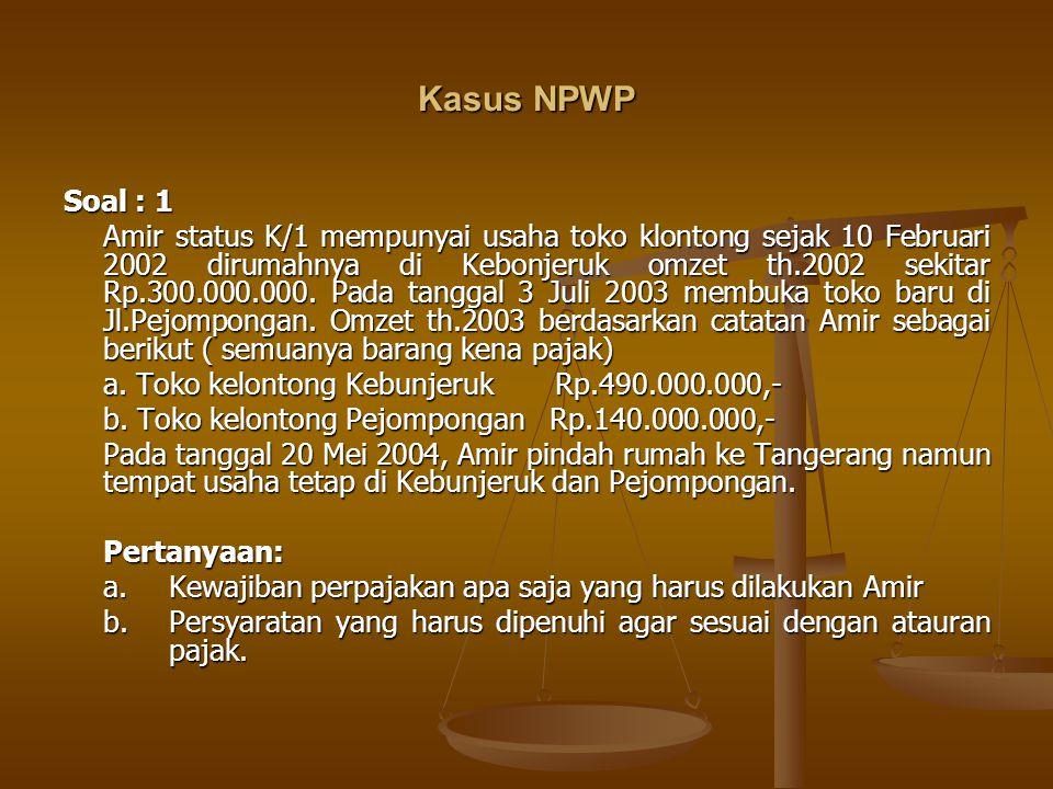 Kasus NPWP Soal : 1.