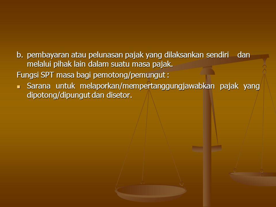 b. pembayaran atau pelunasan pajak yang dilaksankan sendiri
