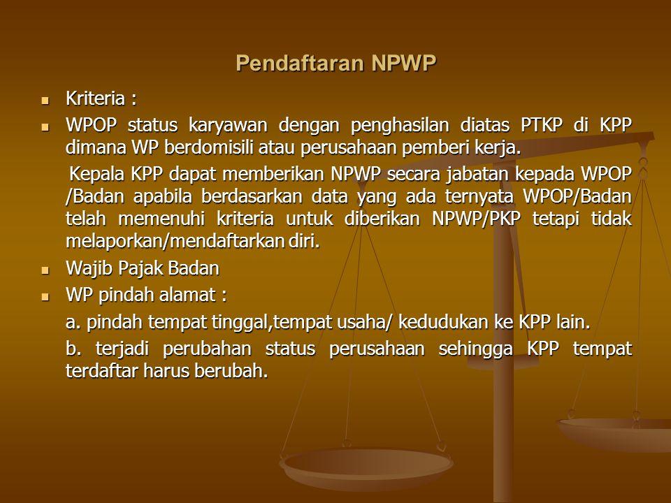 Pendaftaran NPWP Kriteria :