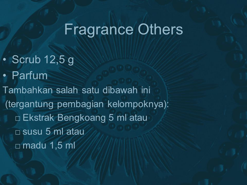 Fragrance Others Scrub 12,5 g Parfum Tambahkan salah satu dibawah ini