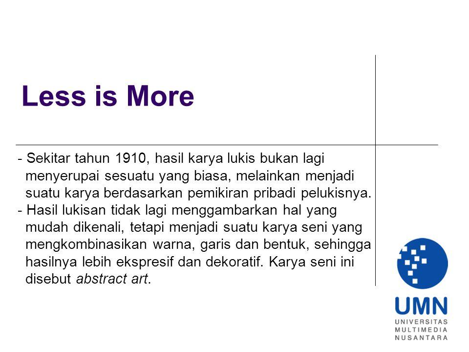 Less is More - Sekitar tahun 1910, hasil karya lukis bukan lagi
