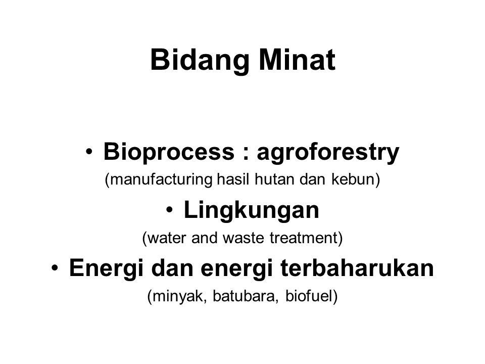 Bioprocess : agroforestry Energi dan energi terbaharukan