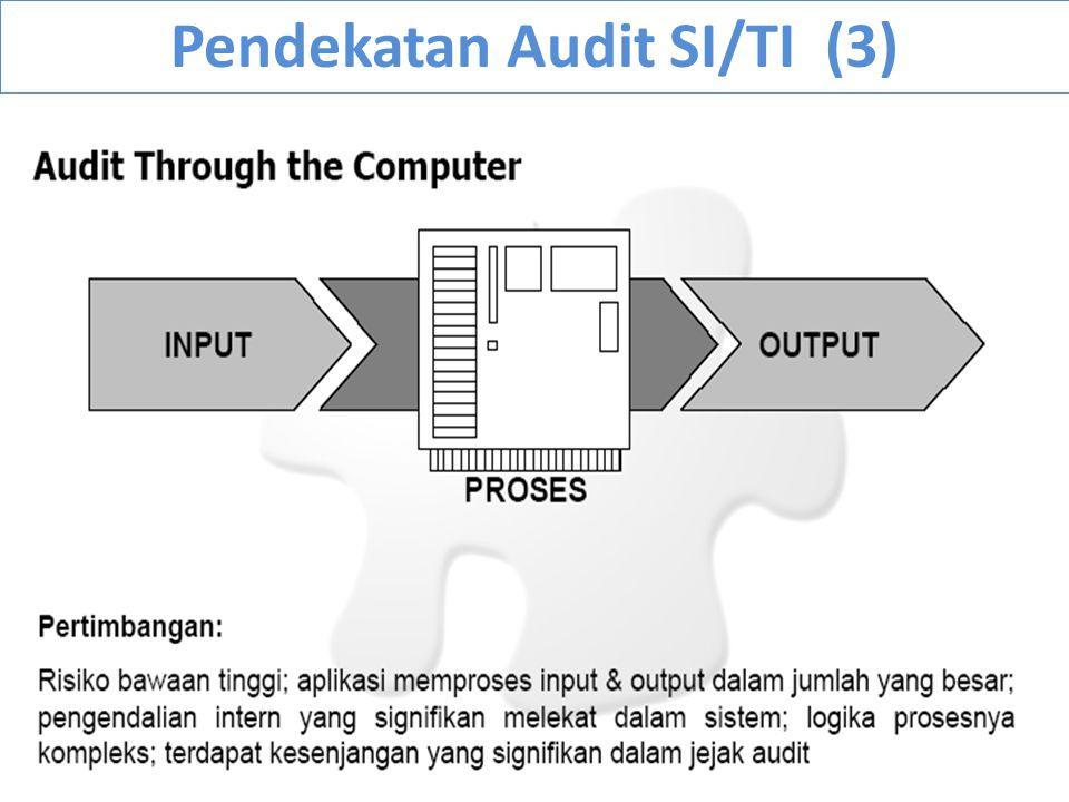 Pendekatan Audit SI/TI (3)
