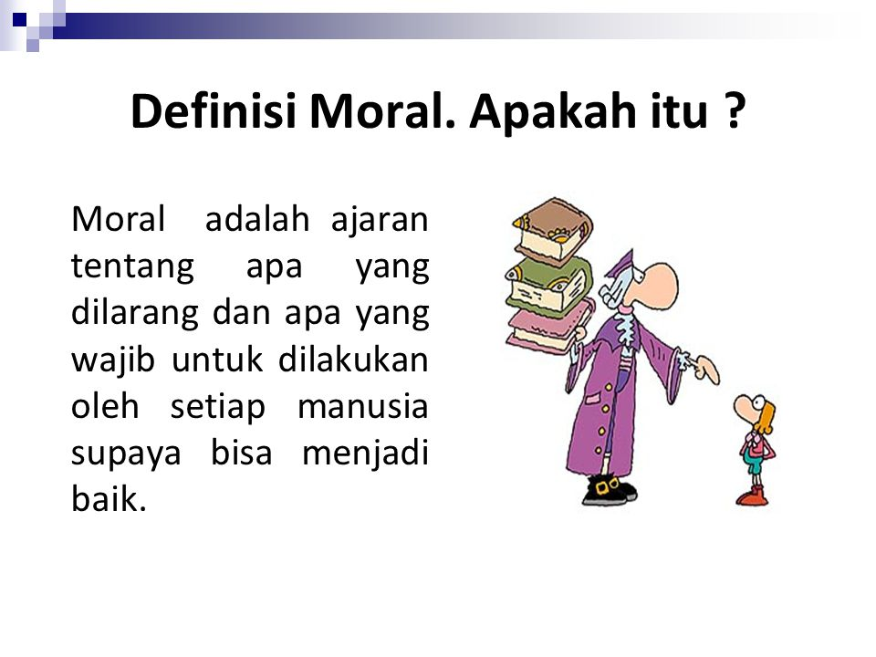Definisi Moral. Apakah itu