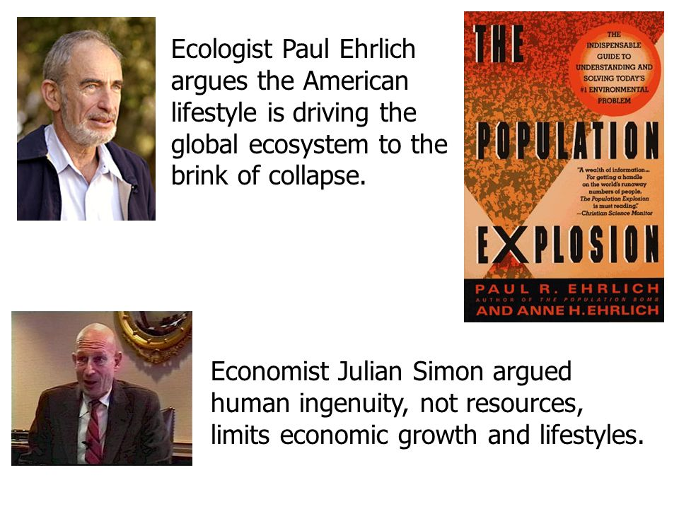 Ecologist Paul Ehrlich argues the American lifestyle is driving the global ecosystem to the brink of collapse.