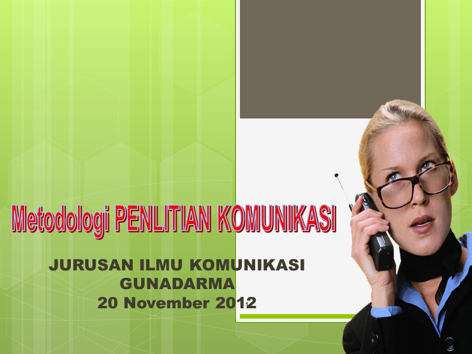 JURUSAN ILMU KOMUNIKASI GUNADARMA 20 November 2012