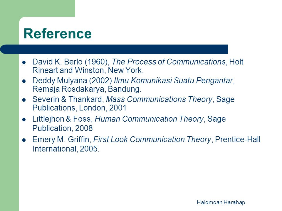 Reference David K. Berlo (1960), The Process of Communications, Holt Rineart and Winston, New York.