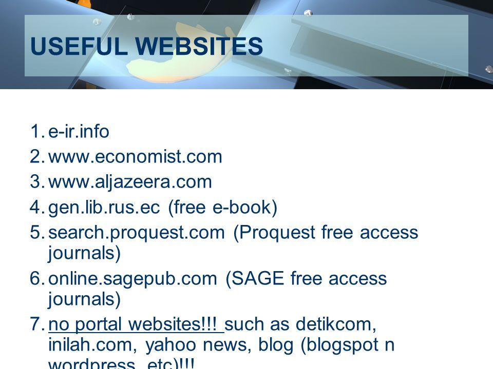 USEFUL WEBSITES e-ir.info www.economist.com www.aljazeera.com