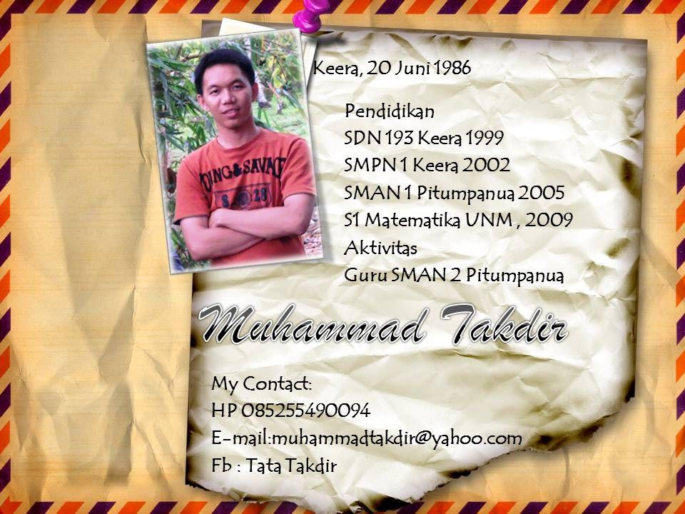 Muhammad Takdir Keera, 20 Juni 1986 Pendidikan SDN 193 Keera 1999