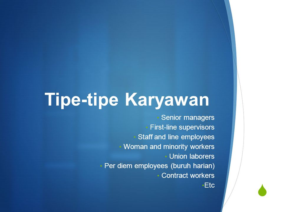 Tipe-tipe Karyawan Senior managers First-line supervisors