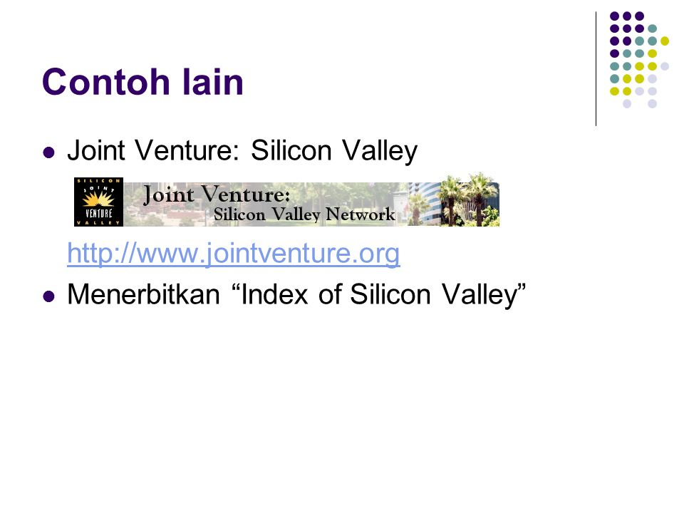 Contoh lain Joint Venture: Silicon Valley http://www.jointventure.org