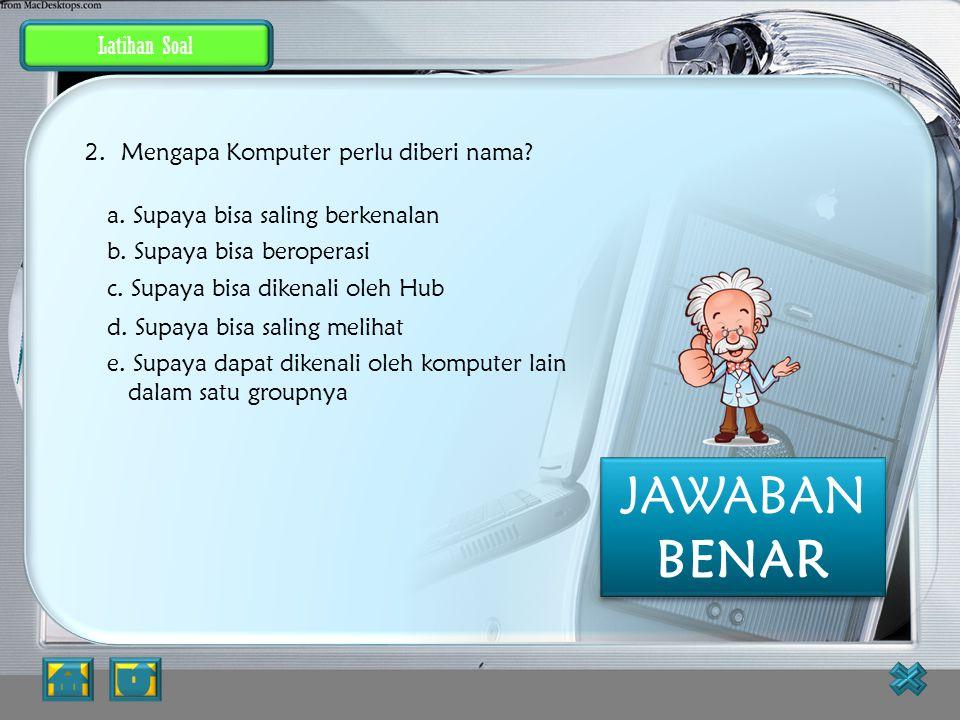 JAWABAN BENAR Latihan Soal Mengapa Komputer perlu diberi nama