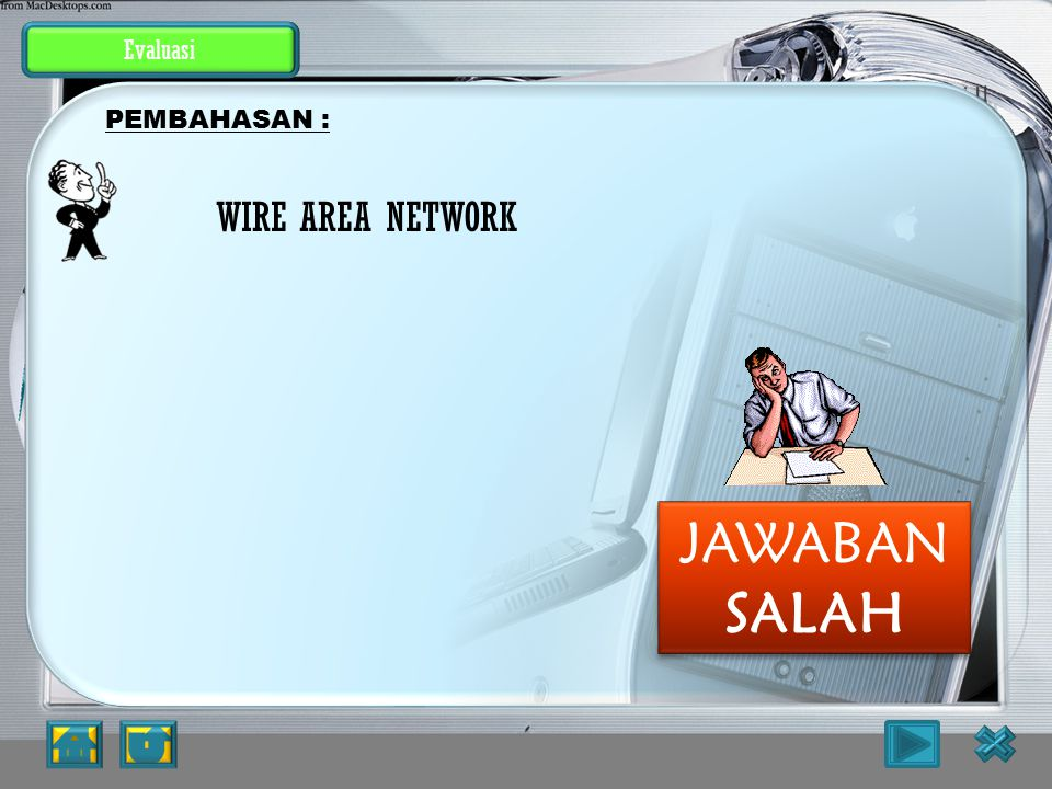 JAWABAN SALAH WIRE AREA NETWORK Evaluasi PEMBAHASAN :