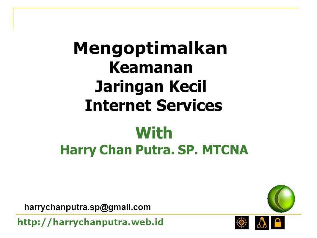 Harry Chan Putra. SP. MTCNA
