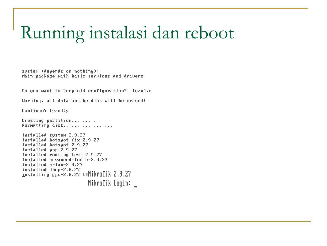 Running instalasi dan reboot