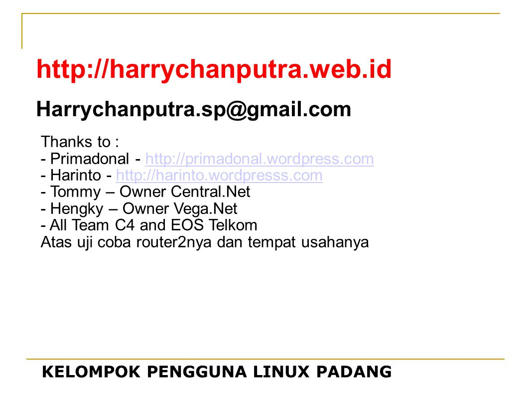 http://harrychanputra.web.id Harrychanputra.sp@gmail.com Thanks to :