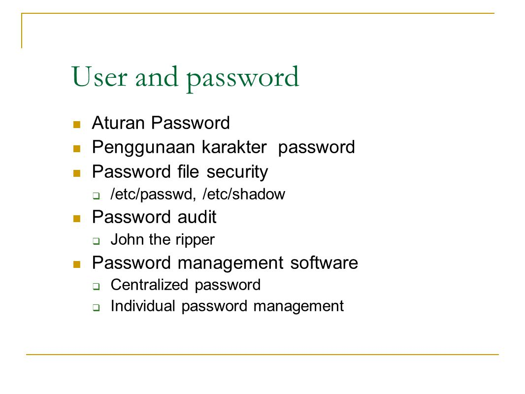 User and password Aturan Password Penggunaan karakter password