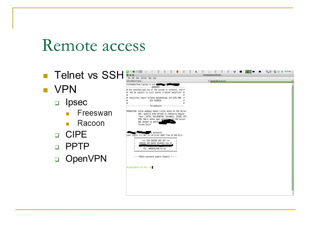 Remote access Telnet vs SSH VPN Ipsec CIPE PPTP OpenVPN Freeswan