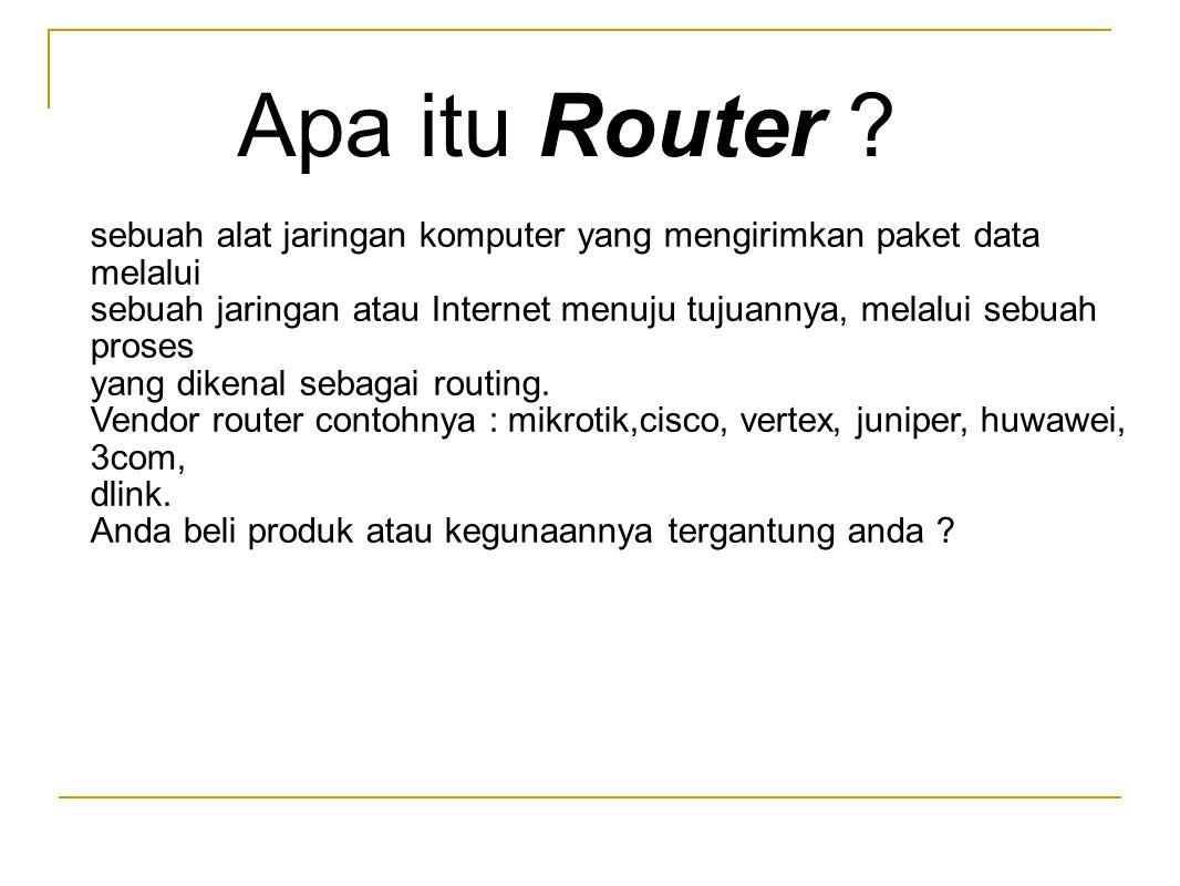Apa itu Router sebuah alat jaringan komputer yang mengirimkan paket data melalui.