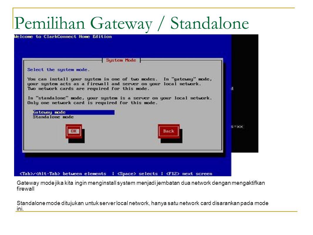 Pemilihan Gateway / Standalone