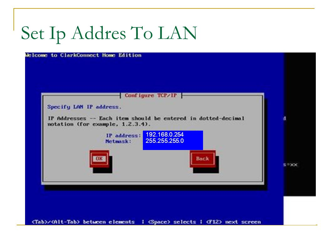 Set Ip Addres To LAN 192.168.0.254 255.255.255.0