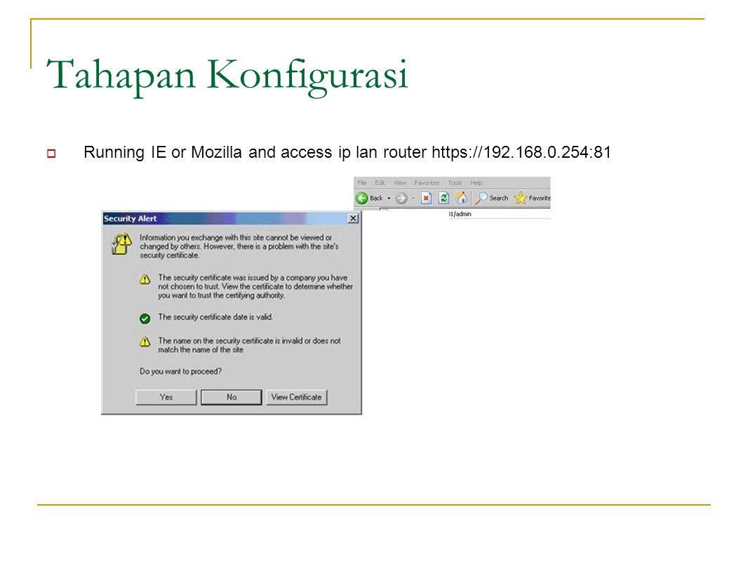Tahapan Konfigurasi Running IE or Mozilla and access ip lan router https://192.168.0.254:81