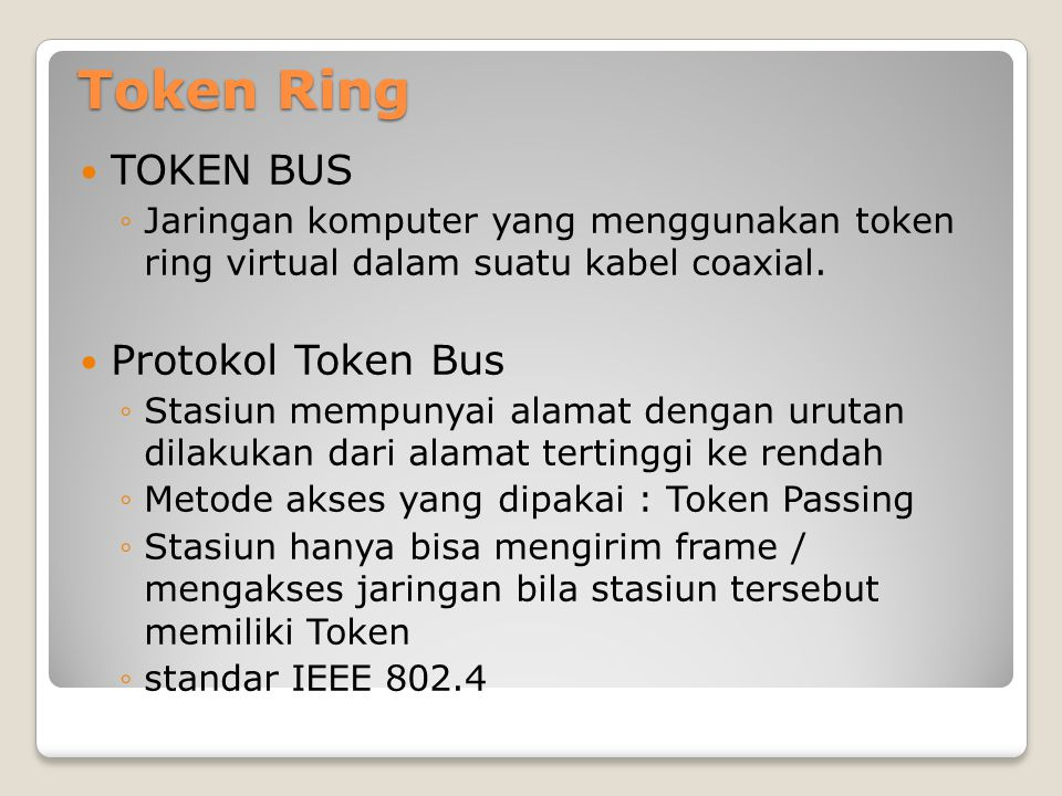Token Ring TOKEN BUS Protokol Token Bus