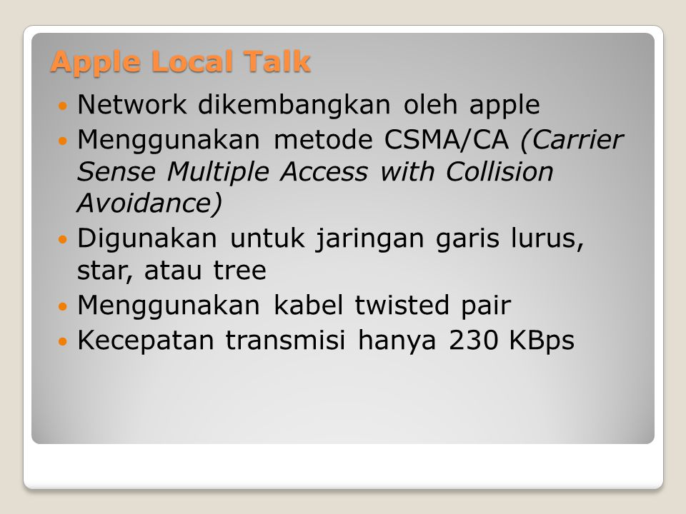 Apple Local Talk Network dikembangkan oleh apple