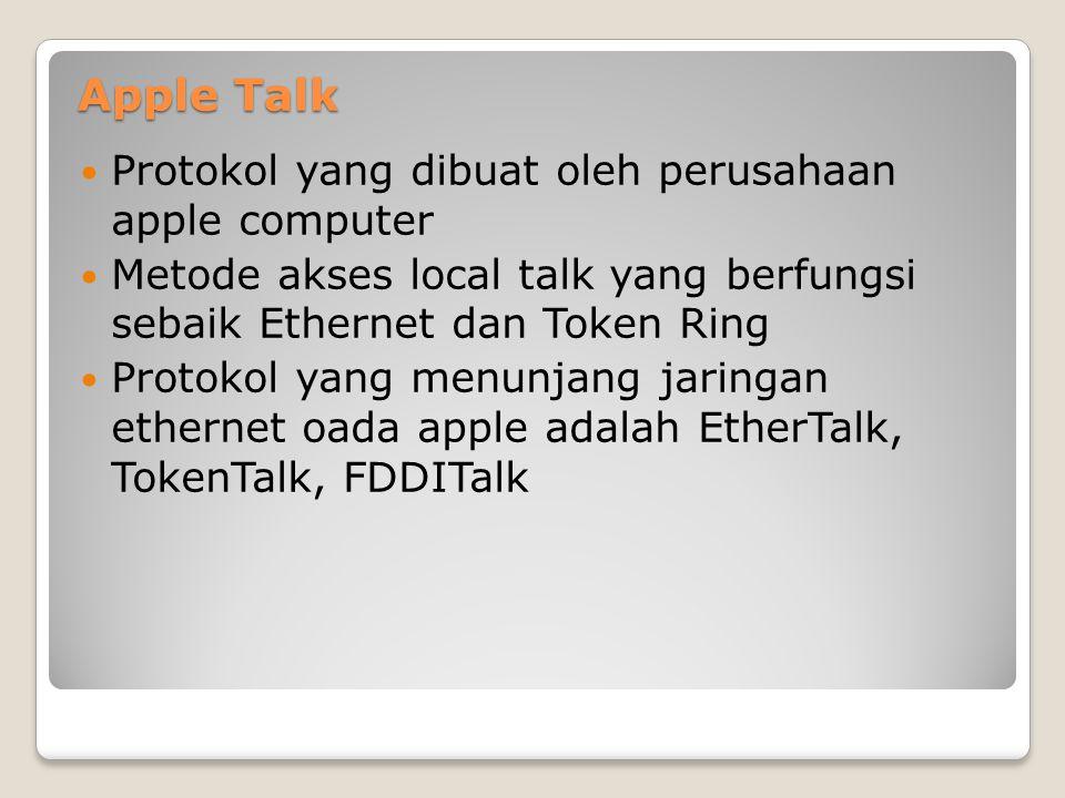Apple Talk Protokol yang dibuat oleh perusahaan apple computer