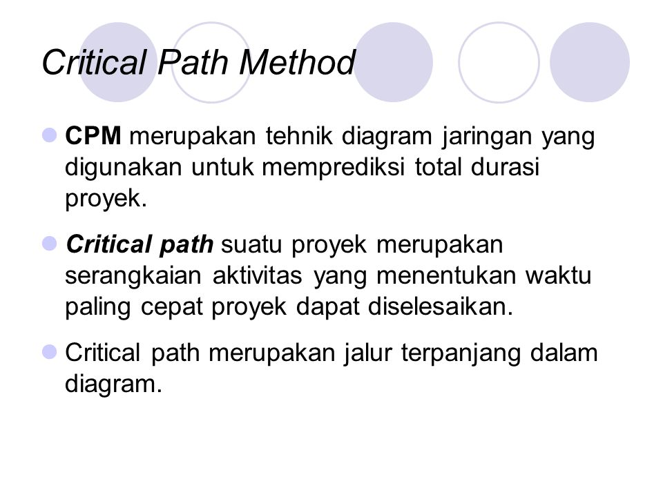 Manajemen waktu ppt download critical path method cpm merupakan tehnik diagram jaringan yang digunakan untuk memprediksi total durasi proyek ccuart Image collections