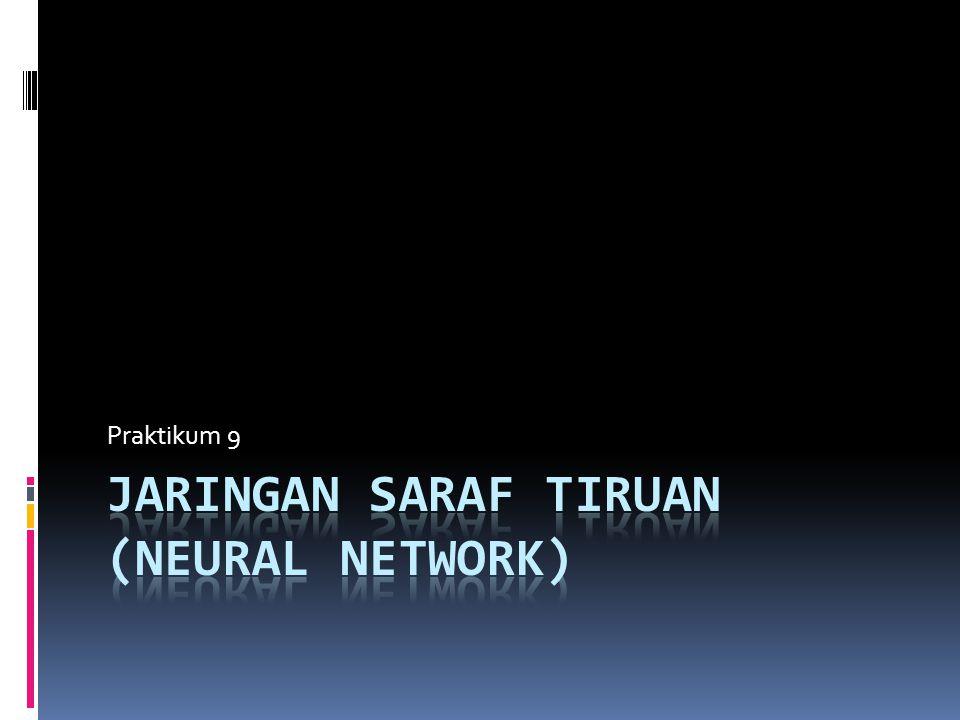 JaRINGAN SARAF TIRUAN (Neural Network)