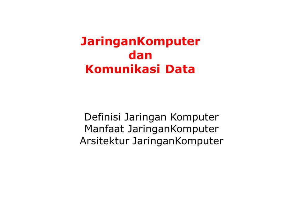 JaringanKomputer dan Komunikasi Data