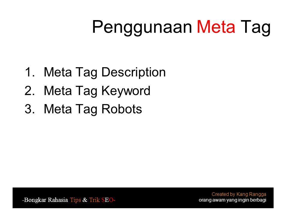 Penggunaan Meta Tag Meta Tag Description Meta Tag Keyword