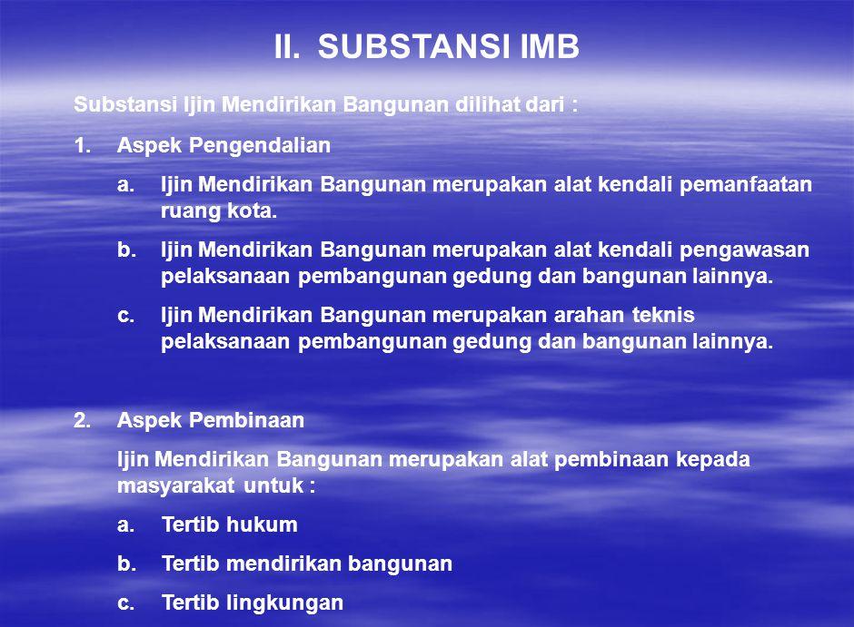 SUBSTANSI IMB Substansi Ijin Mendirikan Bangunan dilihat dari :