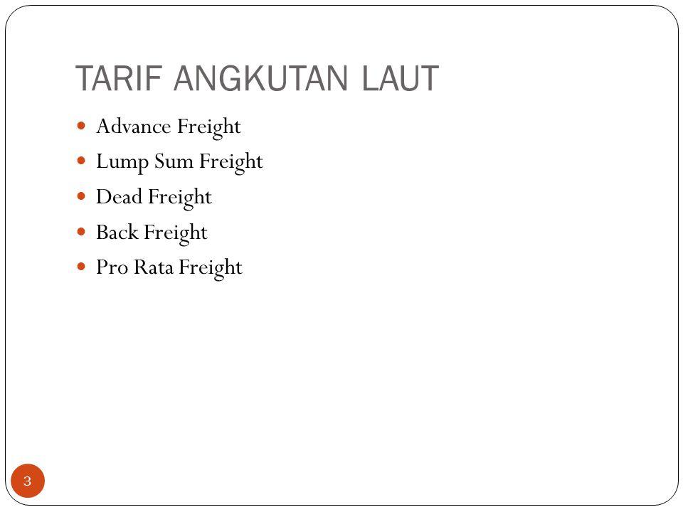 TARIF ANGKUTAN LAUT Advance Freight Lump Sum Freight Dead Freight