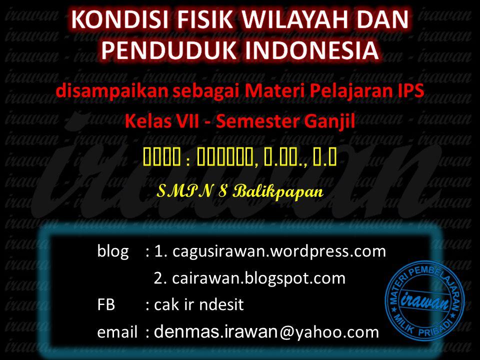 KONDISI FISIK WILAYAH DAN PENDUDUK INDONESIA